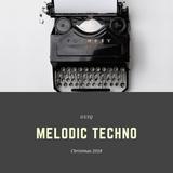 Ep. 152 Melodic Techno