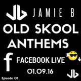 Jamie B's Live Old Skool Anthems On Facebook Live 01.09.16