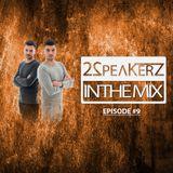 2SpeakerZ - In The Mix #9