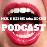 Neil & Debbie (aka NDebz) Podcast #110.5 ' Open Wide ' -  (Full music version)