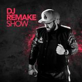 DJ Remake Show August 16