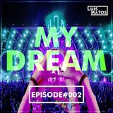 Luis Matos - MY DREAM #002