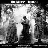 WorldBeatUK with Glyn Phillips - Jubilee June  (05/06/2017)