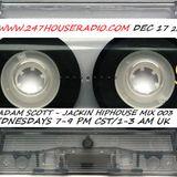 DJ Adam Scott Live @ 247houseradio.com (Jackin HipHouse 003 Dec17.14 )