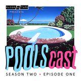 POOLScast - Season 2 - Episode 1: POOLS