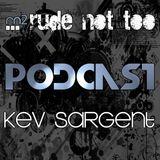 Rude not too Podcast episode 9 Kev Sargent