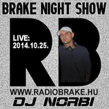 Brake Night Show - DJ NORBI - LIVE (2014.10.25.)