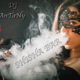 DJ AnTaNy - Melodic Story About Smoking  (SHISHA BAR Burgas Exclusive Promo Vocal 2018)