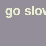 GO SLOW! - MIXTAPE