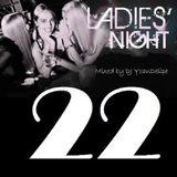"""@YoanDelipe  """"Ladies Nights 22"""""""