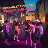 Zingabeat @ Funkyland [Vinyl Set] - 20.7.2019 Italy