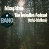 The Sensation Podcast - Anthony Salazar
