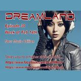Dreamland Episode 30 Week of Feb 14th - New House Music