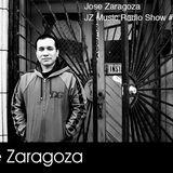 Jose Zaragoza - JZ Music Radio Show #12