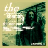 The Shaman of Del-Mar Park