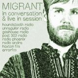 TWR #163 w/c 11.02.13, The Migrant in Session