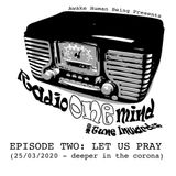 Radio One Mind: Episode Two - Let Us Pray