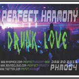 DRUNK LOVE - JAN.20th.11 PHM004 - PERFECT HARMONY (ELECTRO_DUB_BREAK)) 128 kbps