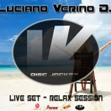 LIVE SET@ RELAX SESSION BY LUCIANO VERINO DJ