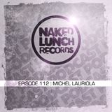 Naked Lunch PODCAST #112 - MICHEL LAURIOLA