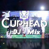 CyberPixl Mix   Cuphead Live DJ Mix (Cuphead Soundtrack Remixes Mix)