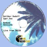 Dalibor Dadoff & Live Saxophone - No Name Sessions (IBIZA 2011) 02
