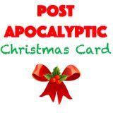 Post-Apocalyptic Christmas Card 2016