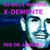DJ Billy Waters - X Demente (2012-2013 BRAZIL Holiday PODCAST)