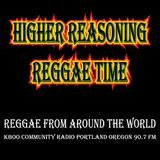 Higher Reasoning Reggae Time 8.4.19