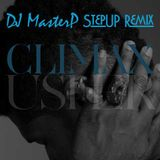 USHER - Climax (DJ MasterP StepUP Remix)