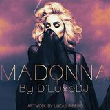 Madonna By D'LuxeDJ