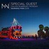 Special Guest - Mayan Warrior - Monday - Burning Man 2014