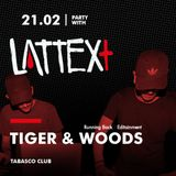 21.02.2014 LATTEX+ pres. TIGER & WOODS