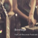 FatCat Records Podcast #101: Bowlegs Mixtape