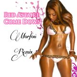 Red Astaire - Come Down - Morfou Remix