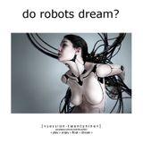 Do Robots Dream? [session 029]