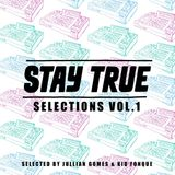 Jullian Gomes & Kid Fonque - Stay True Selections, Vol. 1 (Selected by Jullian Gomes & Kid Fonque)