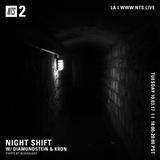 Night Shift w/ Diamondstein & Kron - 3rd October 2017