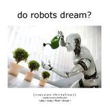 Do Robots Dream? [session 035]