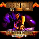 EARLY RAVE GENERATION MIX BY DJ RUDE NOIZE
