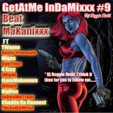 GetAtMe InDaMixxx #9 (Street Edition) ft TWayne NASTY FREESTYLE and more