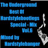 The Underground - Best of Hardstylebootlegs - Special Mix Vol.6