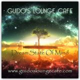 Guido's Lounge Cafe Broadcast 0293 Dream State Of Mind (20171013)