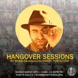 Hangover Sessions 108 Ft. Daniel Tortoledo ~ March 26th 2017