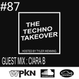 The Techno Takeover #87 Guest Mix: CIARA B