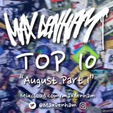 TOP TEN - AUGUST PART 1 @MaxDenham