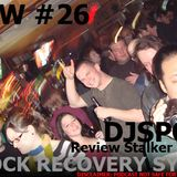 DJ SPORK & REVIEW STALKER SHOW 26: ROCK RECOVERY SYSTEM