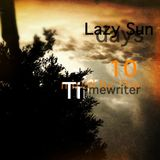 Lazy Sundays Vol.10 mixed by The Timewriter September 2014