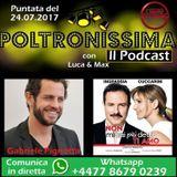 Poltronissima - 24.07.2017 - Ospite Gabriele Pignotta