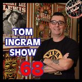 Tom Ingram show #68